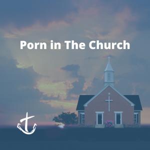 Porn in the church